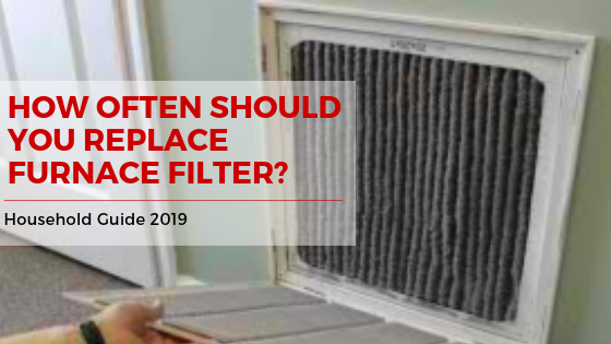 How often should you replace furnace filter? Household ...